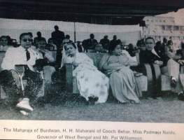 Maharaja of Burdwan, H.H Maharani of Cooch Behar, Miss Padmaja Naidu governor of West Bengal and Mr. Pat Williamson